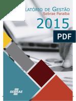 Relatório de Gestão 2015 Sebrae PB -Aprovado CDE