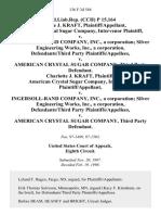 prod.liab.rep. (Cch) P 15,164 Charlotte J. Kraft, American Crystal Sugar Company, Intervenor v. Ingersoll-Rand Company, Inc., a Corporation Silver Engineering Works, Inc., a Corporation, Defendants/third Party v. American Crystal Sugar Company, Third Party Charlotte J. Kraft, American Crystal Sugar Company, Intervenor v. Ingersoll-Rand Company, Inc., a Corporation Silver Engineering Works, Inc., a Corporation, Defendants/third Party v. American Crystal Sugar Company, Third Party, 136 F.3d 584, 3rd Cir. (1998)