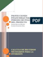 Proyecciones Financieras Para El Periodo de Evaluacin Del Proyecto