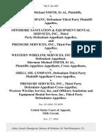 Sherman Michael Smith v. Shell Oil Company, Defendant-Third Party v. Offshore Sanitation & Equipment Rental Services, Inc., Third Party Defendant-Appellant-Appellee, and Pressure Services, Inc., Third Party v. Western Wireline Services, Inc., Third Party Sherman Michael Smith, Plaintiffs-Appellees-Appellants, Cross-Appellants v. Shell Oil Company, Defendant-Third Party Plaintiff-Appellant-Cross-Appellee v. Pressure Services, Inc., Third Party Defendant-Appellant-Cross-Appellee, Western Wireline Service, Inc. And Offshore Sanitation and Equipment Rental Services, Inc., Third Party, 746 F.2d 1087, 3rd Cir. (1984)
