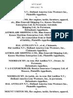 Hal Antillen N v. Holland America Line Westours Inc. v. Mount Ymitos Ms, Her Engines, Tackle, Furniture, Apparel, Etc., Blue Emerald Shipping Co. Kassos Maritime Enterprises Ltd. In Personam Astrolabe Shipping Ltd., in Personam, Astrolabe Shipping Ltd. Blue Emerald Shipping Ltd. Kassos Maritime Enterprises Ltd. Mount Ymitos Mv, for Exoneration From or Limitation of Liability v. Hal Antillen N v.  Hal Antillen N v. Holland America Line Westours, Inc., Claimants-Appellees, Astrolabe Shipping Ltd. Blue Emerald Shipping Ltd. Kassos Maritime Enterprises Ltd. v. Noordam Mv in Rem Hal Antillen N v.  Owner, in Personam v. A O Exportkhleb Rossiya Insurance Company Ltd. Of Moscow v. Noordam Mv, Its Tackle, Etc. In Rem Hal Antillen N v. Holland America Line Westours, Inc., in Personam, Hal Antillen N v. Holland America Line Westours Inc. v. Mount Ymitos Ms, Her Engines, Tackle, Furniture, Apparel, Etc., in Rem Blue Emerald Shipping Co. Kassos Maritime Enterprises Ltd., in Personam Astrolabe Shipp