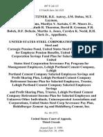 Herbert T. Stoetzner, R.E. Autrey, J.M. Dobos, M.T. Layman, B.W. Fox, R.J. Sims, Marilyn Y. Sartain, C.W. Moore Jr., R.D. Strickland, Ruth R. Thornton, David B. Groman, F.R. Bobek, D.F. Defazio, Martha A. Jones, Carolyn K. Neeld, R.H. Clark Jr. v. United States Steel Corporation, United States Steel and Carnegie Pension Fund, United States Steel Corporation Plan for Employee Pension Benefits, United States Steel Corporation Savings Fund Plan for Salaried Employees, United States Steel Corporation Severance Pay Program for Management Employees, Lehigh Portland Cement Company, Lehigh Portland Cement Company Salaried Employees Savings and Profit Sharing Plan, Lehigh Portland Cement Company Retirement Income Plan for Salaried Employees, Trustee, Lehigh Portland Cement Company Salaried Employees Savings and Profit Sharing Plan, Trustee, Lehigh Portland Cement Company Retirement Income Plan for Salaried Employees and Unknown Other Individuals, Unincorporated Associations and Corporations, Un