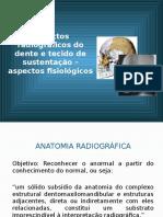 Aspectos Radiográficos Do Dente e Tecido de Sustentação – Aspectos Fisiológicos