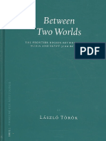 László Török-Between Two Worlds_ the Frontier Region Between Ancient Nubia and Egypt, 3700 BC-500 AD (Probleme Der Ägyptologie, Volume 29) (2008)