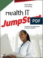Patrick Wilson, Scott McEvoy-Health IT JumpStart_ the Best First Step Toward an IT Career in Health Information Technology-Sybex (2011)