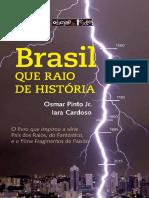 Brasil Que Raio de Historia DEG