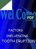 Factors Influencing Tooth Eruption Pedo
