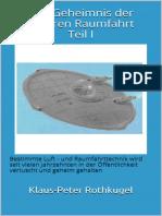 Klaus-Peter Rothkugel - Das Geheimnis der Wahren Raumfahrt Teil 1.pdf