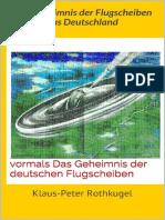 Klaus-Peter Rothkugel - Das Geheimnis Der Flugscheiben Aus Deutschland