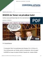 BNDES de Temer Vai Privatizar Tudo! — Conversa Afiada