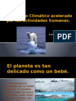 El Cambio Climático Acelerado Por Las Actividades Humanas