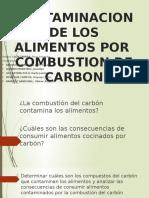 CONTAMINACION DE LOS ALIMENTOS POR  COMBUSTION DE CARBON.pptx