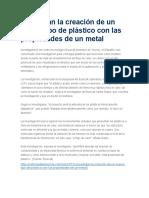 Investigan La Creación de Un Nuevo Tipo de Plástico Con Las Propiedades de Un Metal