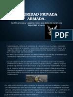 Seguridad Privada Armada.