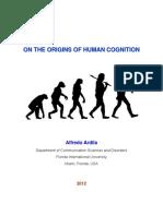 (Ardila, 2012). on the Origins of Human Cognition