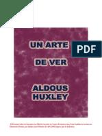 Huxley, Aldous - El Arte de Ver [1942]