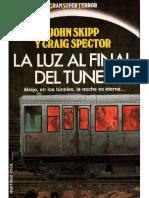 La Luz Al Final Del Tunel - John Skipp y Graig Spector