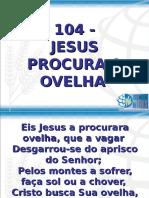 104 - Jesus Procura a Ovelha