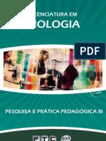 Licenciatura em Biologia - Pesquisa Prática e Pedagógica - Biologia III