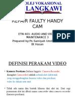 Repair Faulty Handy Cam
