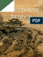 A Serpente Branca - Narrativas Folclóricas Chinesas - Vários Autores