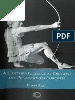 Bruno Snell - A Cultura Grega e as Origens Do Pensamento Europeu
