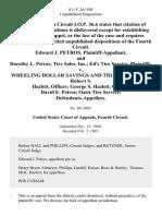 Edward J. Petros, and Dorothy L. Petros Tire Sales, Inc. Ed's Tire Service v. Wheeling Dollar Savings and Trust Company Robert S. Hazlett, Officer George S. Hazlett, Officer David E. Petros Oasis Tire Service, 811 F.2d 1505, 4th Cir. (1987)