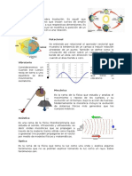 Traslacional, Rotacional, Vibratorio, Mecánica, Acústica, Óptica, Electromagnetismo, Cinemática, Estática y Dinámica