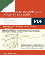 ARQUITECTURA REGIONALISTA MODERNA EN ESPAÑA.pptx