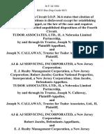 Tudor Associates, Ltd., Ii, a Nebraska Limited Partnership, by and Through Its Trustee, Joseph N. Callaway, and Joseph N. Callaway, Trustee for Tudor Associates, Ltd., II v. Aj & Aj Servicing, Incorporated, a New Jersey Corporation E. J. Realty Management Corporation, a New Jersey Corporation Robert Jacobs Garden National Properties, Incorporated, a New Jersey Corporation Alan Jacobs, Tudor Associates, Ltd., Ii, a Nebraska Limited Partnership, by and Through Its Trustee, Joseph N. Callaway, and Joseph N. Callaway, Trustee for Tudor Associates, Ltd., II v. Aj & Aj Servicing, Incorporated, a New Jersey Corporation Robert Jacobs, and E. J. Realty Management Corporation, a New Jersey Corporation Robert Jacobs Garden National Properties, Incorporated, a New Jersey Corporation Alan Jacobs, 36 F.3d 1094, 4th Cir. (1994)