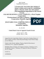 Elk River Sewell Coal Company, a West Virginia Corporation Westmoreland Coal Sales Company, a Delaware Corporation v. Solitaire Coal Corporation, Inc., a Nevada Corporation, 904 F.2d 699, 4th Cir. (1990)