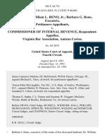 Estate of William L. Reno, Jr. Barbara G. Reno v. Commissioner of Internal Revenue, Virginia Bar Association, Amicus Curiae, 945 F.2d 733, 4th Cir. (1991)
