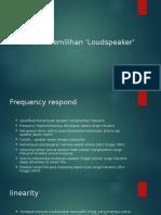 Kriteria Pemilihan Loudspeakers