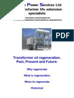Energised Transformer Oil Regeneration, Past, Present and Fu