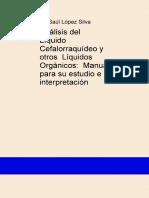 Analisis Del Liquido Cefalorraquideo y Otros Liquidos Organicos Manual Para Su Estudio e Interpretacion