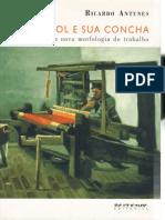 Ricardo Antunes - O Caracol e Sua Concha - Ensaios Sobre a Nova Morfologia Do Trabalho