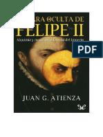 Garcia Atienza Juan - La Cara Oculta de Felipe II - Alquimia Y Magia en La España Del Imperio