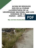 Generacion de Residuos Solidos en la Ciudad Universitaria de la  Universidad Nacional San Luis Gonzaga de Ica  Marzo–Abril 2009