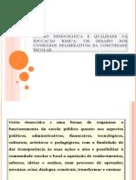 Gestão Democrática e Qualidade Na Educação Básica Um Desafio Dos Conselhos Deliberativos Da Comunidade Escolar