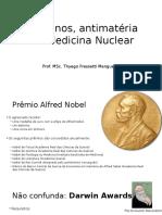 NeutrinNeutrinos, antimatéria e a Medicina Nuclearos, Antimatéria e a Medicina Nuclear