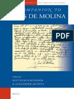 (Brill's Companions to the Christian Tradition) Matthias Kaufmann, Alexander Aichele-A Companion to Luis De Molina-Brill Academic Pub (2013).pdf