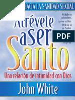John White - Atrévete a Ser Santo.pdf