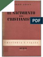 Loisy Alfred - El Nacimiento Del Cristianismo.pdf