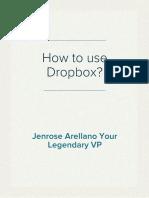How to use Dropbox a Basic Tutorial - Jenrose Arellano - Your Legendary VP