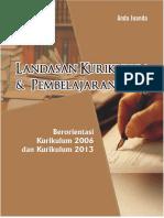 LANDASAN KURIKULUM DAN PEMBELAJARAN, Berorientasi Kurikulum 2006 Dan Kurikulum 2013 (Anda Juanda)