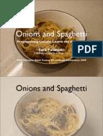Onions and Spaghetti MSCOSCONF2009 #MOSC2010