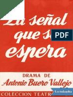 Antonio Buero Vallejo - La Senal Que Se Espera