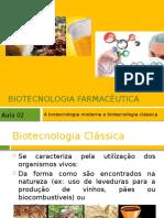 Aula 02 - A Biotecnologia Moderna e Biotecnologia Clássica