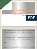 Lançamento e Pré-dimensionamento