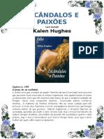 Kalen Hughes - Escândalos e Paixões (Julia 1525)